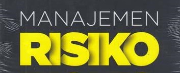 Macam-macam Manajemen Risiko Dalam Ilmu Marketing