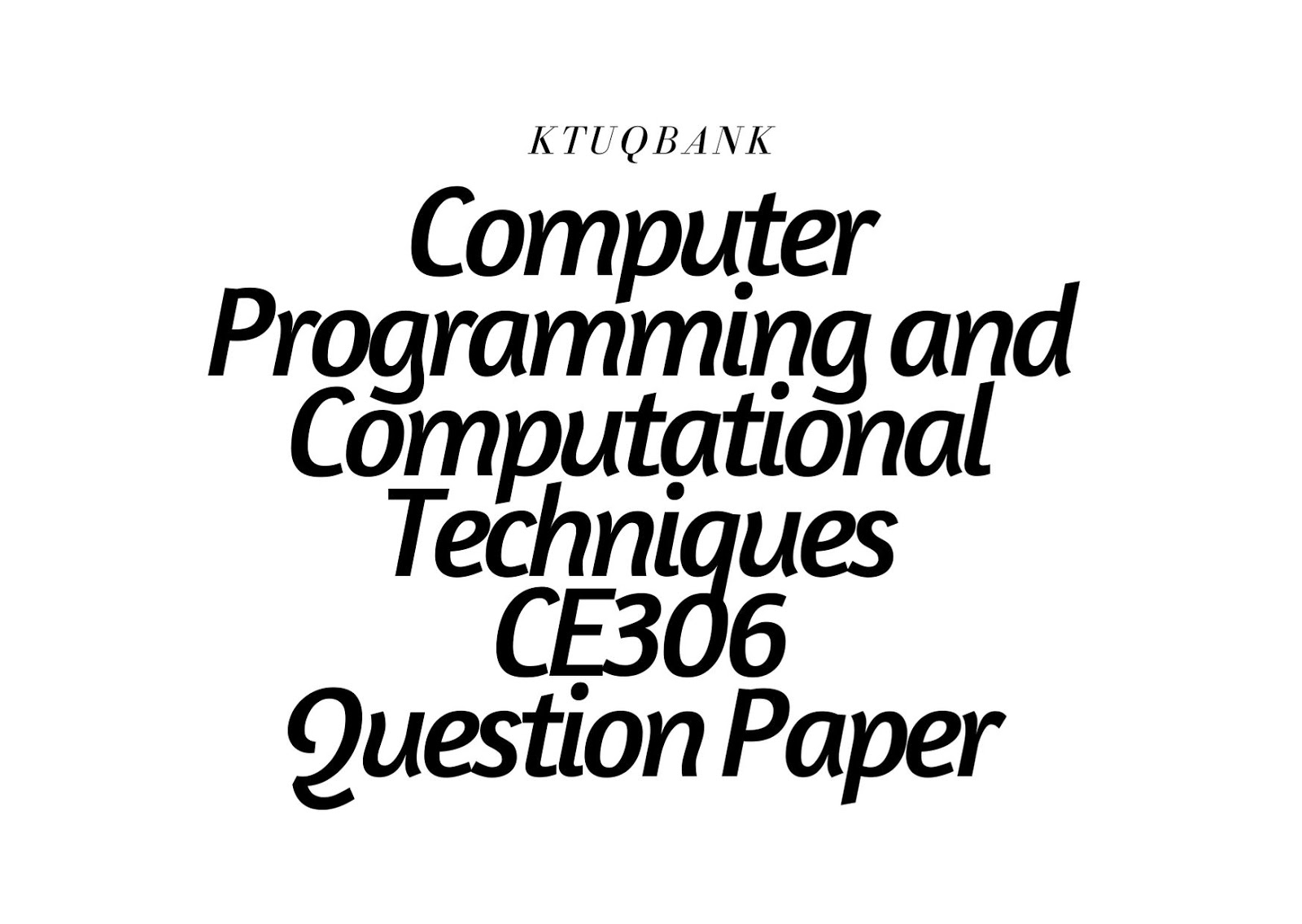 Computer Programming and Computational Techniques | CE306 | Question Papers (2015 batch)