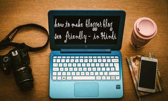 How to make blogger Theme / Template seo friendly in Hindi