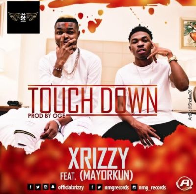 DOWNLOAD MP3: Xrizzy – Touch Down ft. Mayorkun