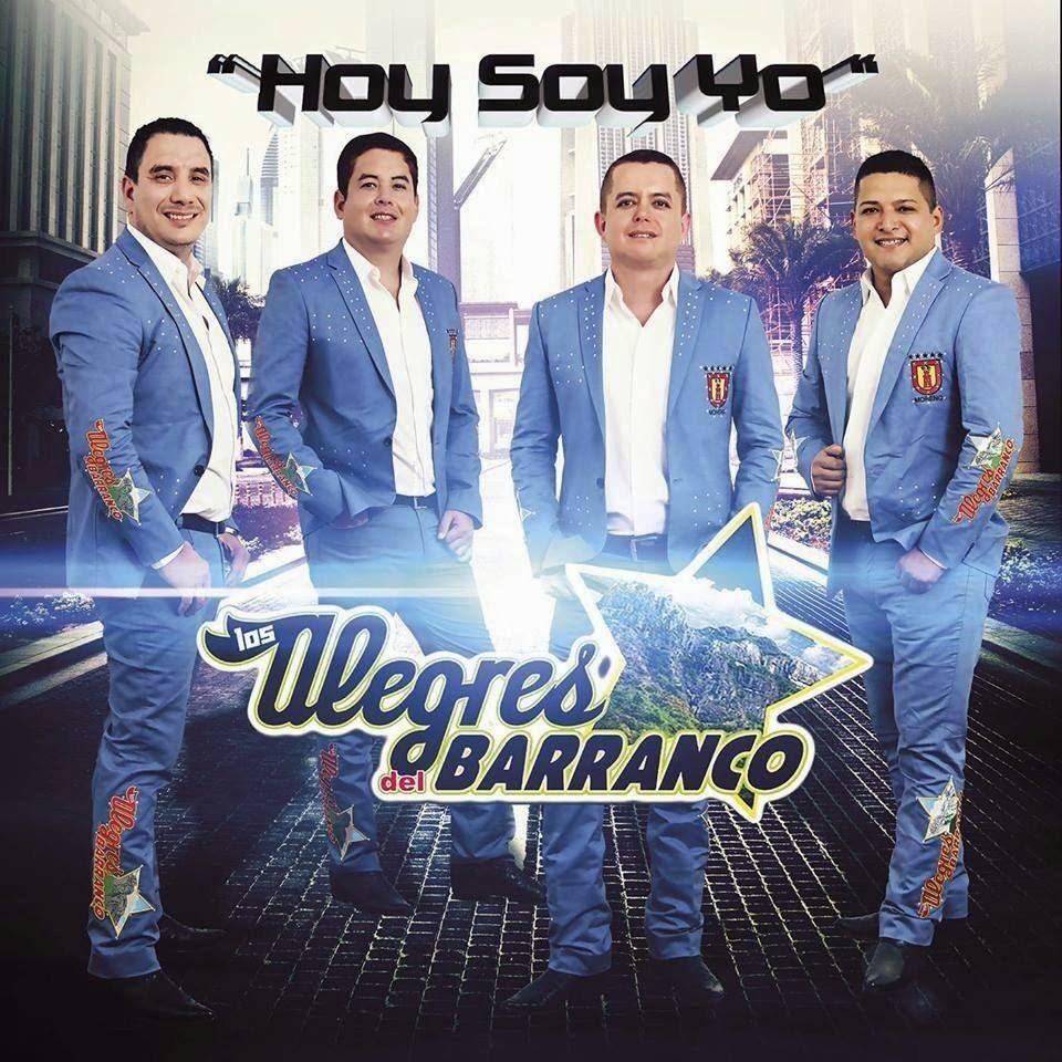 Los Alegres Del Barranco - Hoy Soy Yo (Disco 2014)