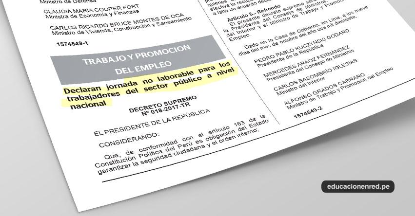 Gobierno declara jornada no laborable este Martes 10 de Octubre desde las 16:00 hasta 23:59 horas en el sector público (D. S. N° 018-2017-TR) www.trabajo.gob.pe