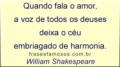 Quando Fala O Amor Frase Shakespeare Frases Famosas