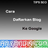 Cara Daftarkan Blog Ke Search Engine Google