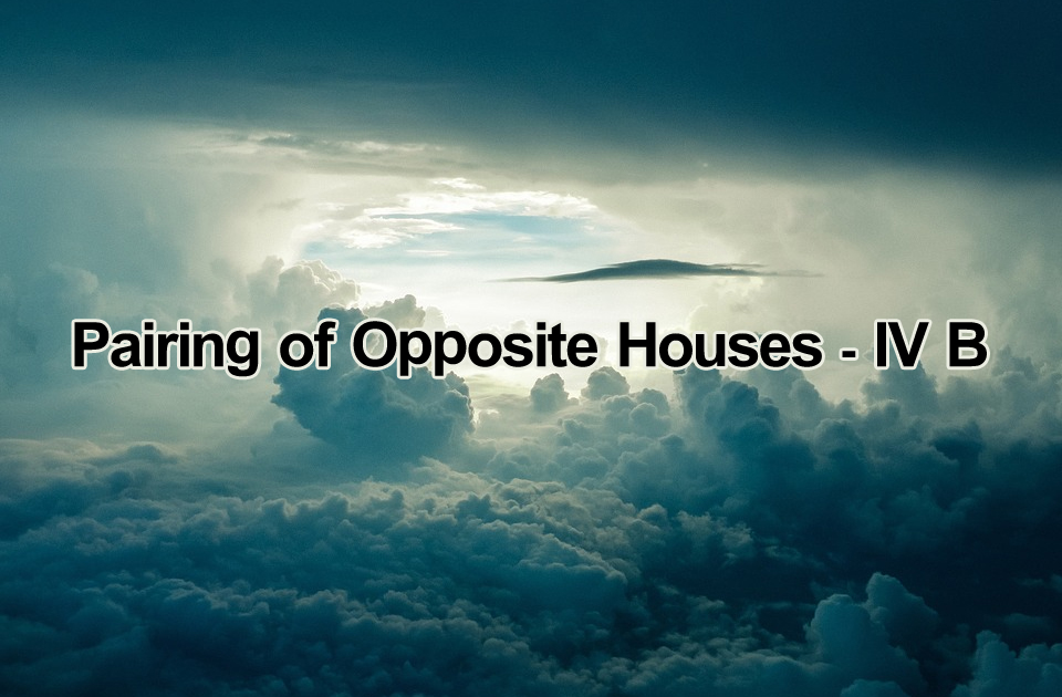 Pairing Of Opposite Houses IVB
