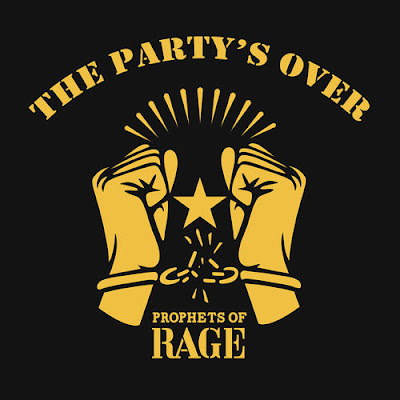 "PROPHETS OF RAGE ""The Party's Over"""