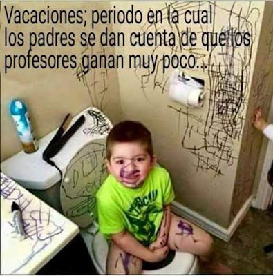 vacaciones, periodo en EL cual los padres se dan cuenta de que los profesores ganan muy poco