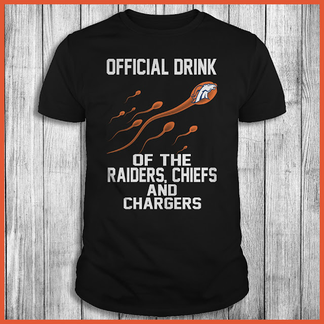 Denver Broncos - Official Drink Of The Raiders, Chiefs And Chargers Shirt