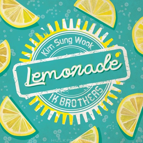 KIM SUNG WOOK, IK BROTHERS – LEMONADE – Single