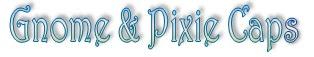 Gnome & Pixie Caps