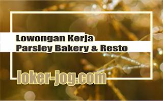 Lowongan kerja Parsley Bakery & Resto
