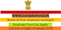 West Bengal Public Service Commission Recruitment 2018 – 59 Assistant Geologist, Clinical Instructor