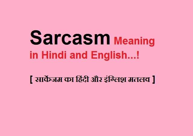 Sarcasm Meaning in Hindi and English
