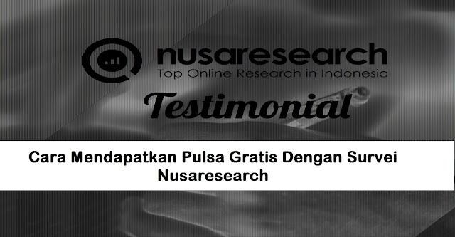 Cara Mendapatkan Pulsa Gratis Dengan Survei Nusaresearch