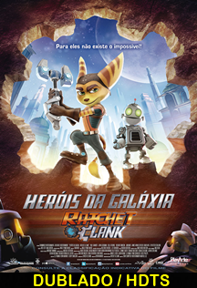 Heróis da Galáxia: Ratchet and Clank  Dublado HD