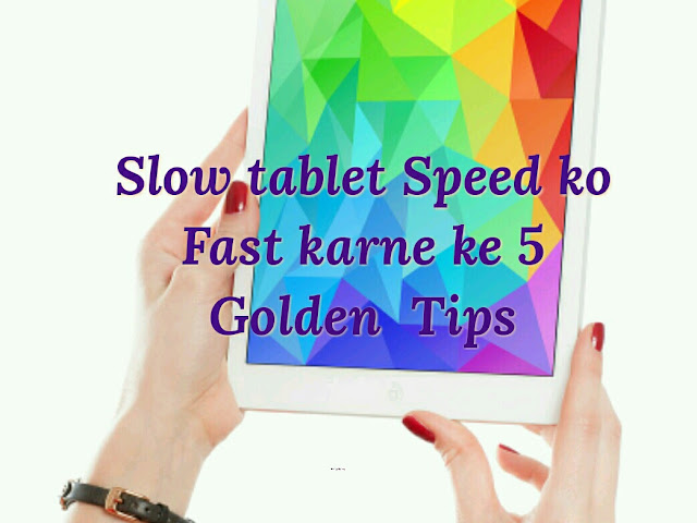 Tablet Speed up
