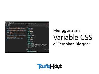 pengenalan variable css dan implementasinya di blogger