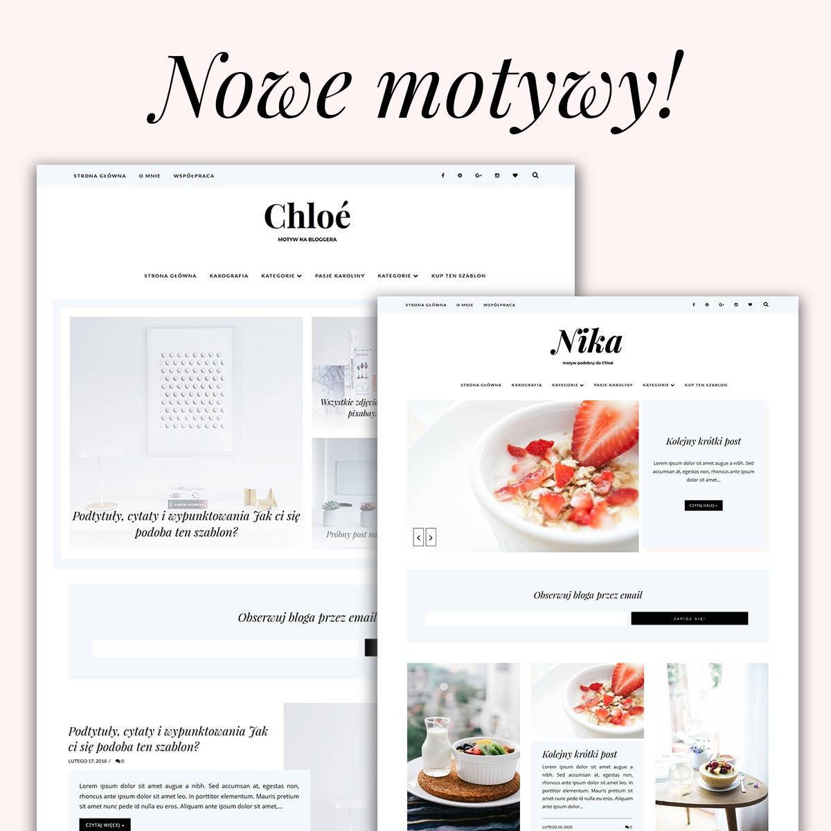 Nowe motywy na bloggera (szablony na blogspot) już w sklepiku! Obejrzyj szablony Chloé i Nika