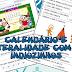 TRABALHANDO O CALENDÁRIO DO MÊS E LATERALIDADE COM OS INDIOZINHOS - 1º ANO/ 2º ANO