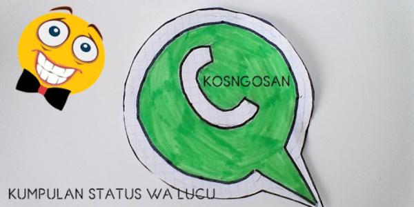 50 Status Whatsapp Lucu Bikin Ngakak Terbaru