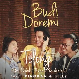 Budi Doremi - Tolong (Ku Sudah Bosan Sendirian) [feat. Pingkan & Billy]
