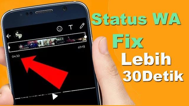 Cara Upload Status Video Whatsapp Agar Panjang dan FULL Lebih Dari 30 Detik
