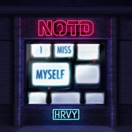 NOTD & HRVY - I Miss Myself - Single [iTunes Plus AAC M4A]