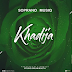 (Download Audio)Soprano Musiq-Khadija Audio (New Mp3