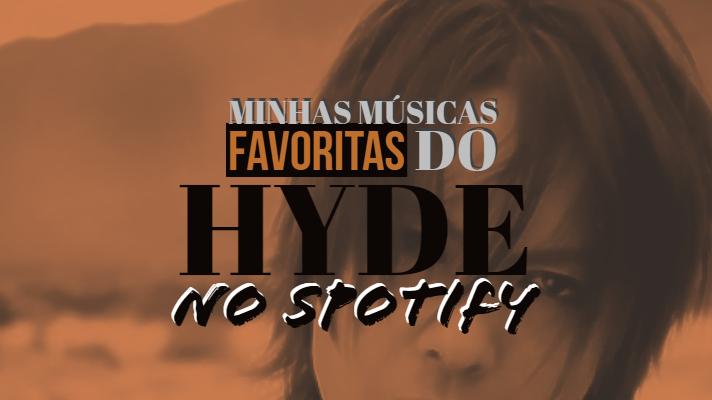 Minhas músicas favoritas do HYDE no Spotify
