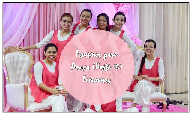 Figurinos para Dança (Parte 10) - Femininos, Vestes ministeriais femininas, figurinos para dança, figurinos de dança para mulheres
