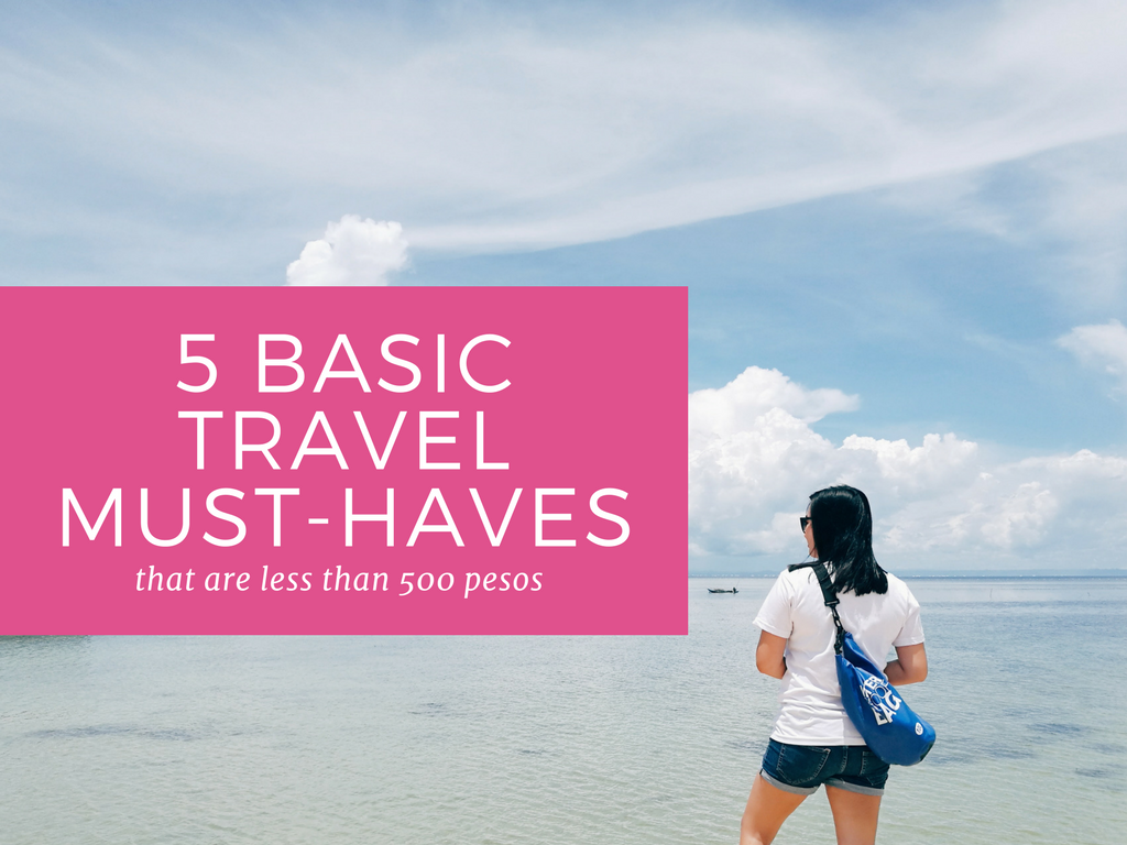 5 Basic Travel Must-Haves That Are Less Than 500 Pesos