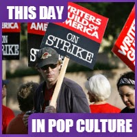 The Hollywood writers strike began on November 5, 2007.