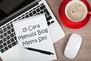 Cara Menulis Blog Mesra SEO
