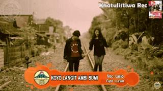 Lirik Lagu Koyo Langit Ambi Bumi - Lasio