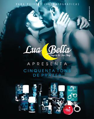LUA BELLA APRESENTA -- 50 TONS DE PRAZER -- VEJA...CONFIRA AS NOVIDADES...
