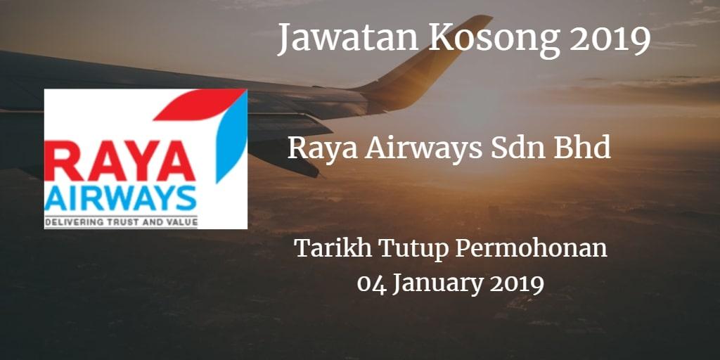 Jawatan Kosong Raya Airways Sdn Bhd 04 January 2019