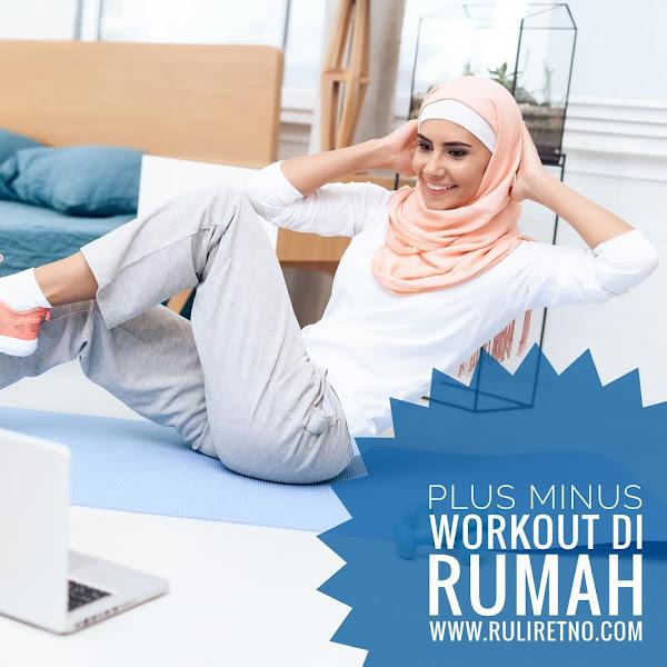 Plus Minus Workout di Rumah vs Fitness Center