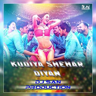 Kudiya-Shehar-Diyan-DJ-San-Production