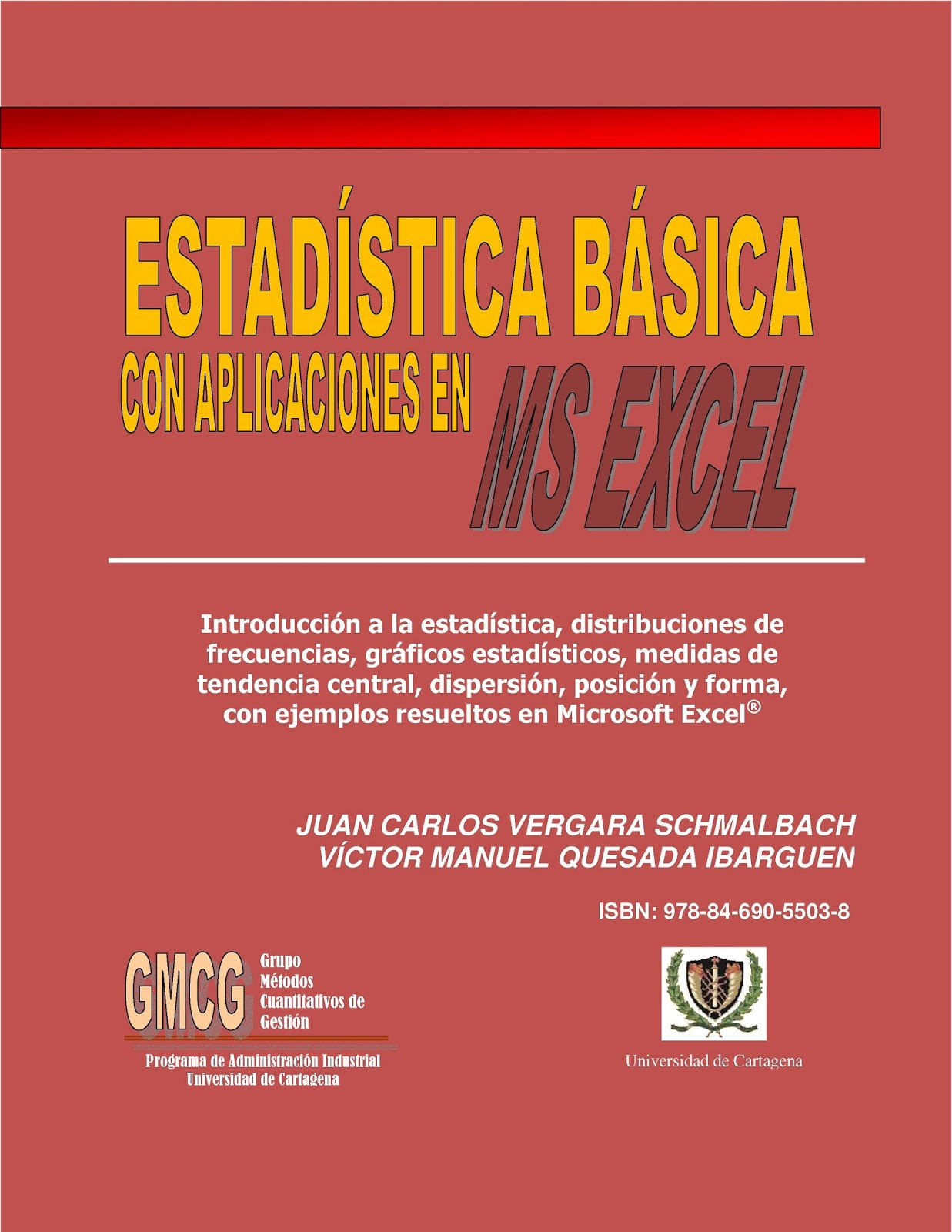 Estadística básica con aplicaciones en MS Excel – Juan Carlos Vergara Schmalbach