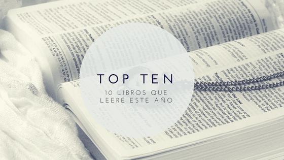 [Top Ten] 10 libros que leeré este año sí o sí