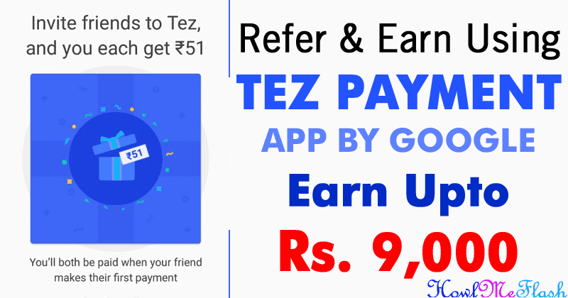Earn Money From Google Tez Payment App Refer & Earn