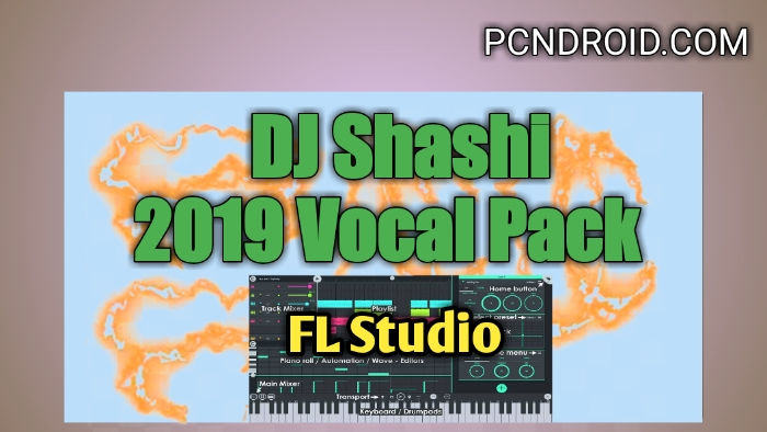 DJ Shashi 2019 Vocal Pack Download - PCNDROID