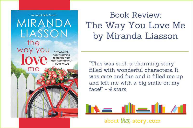 Book Review: The Way You Love Me by Miranda Liasson   About That Story
