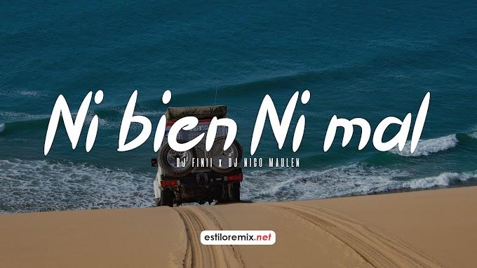 Bad Bunny - Ni Bien Ni Mal (DJ Finii ft. DJ Nico Maulen)