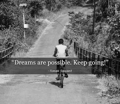Cover photo: Dreams are possible. Keep going! - Ronak Sawant