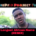 Download Lagu UniPad Longest African Name (Remix) Version 2