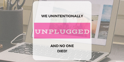 http://mom2momed.blogspot.com/2017/02/we-unintentionally-unplugged-andno-one.html