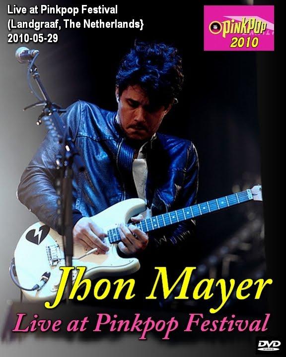 John Mayer Live In La: Con Alma De Blues: John Mayer- Live At Pinkpop Festival