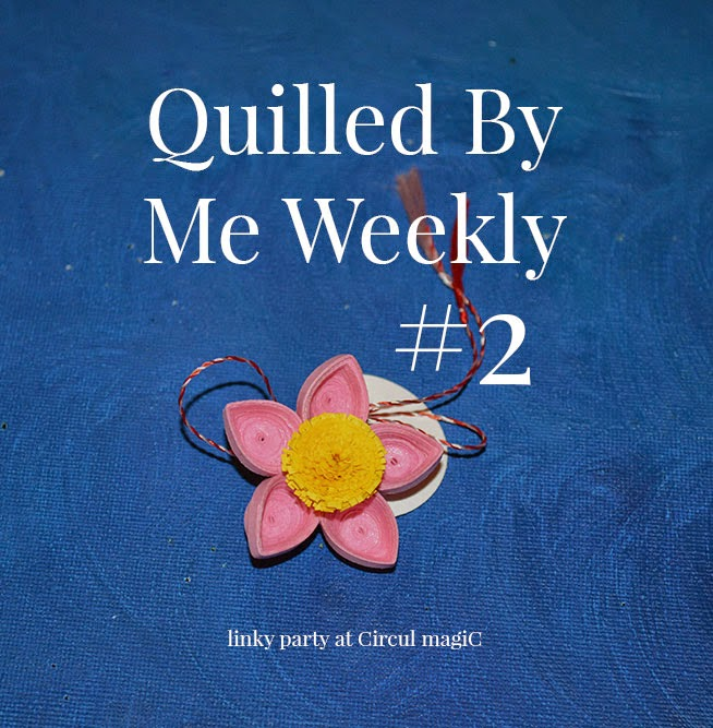 Weekly Quilling Linky Party Circul Magic