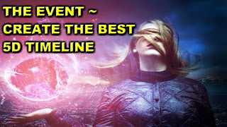 The Event ~ Manifest The Highest 5th Dimensional Timeline